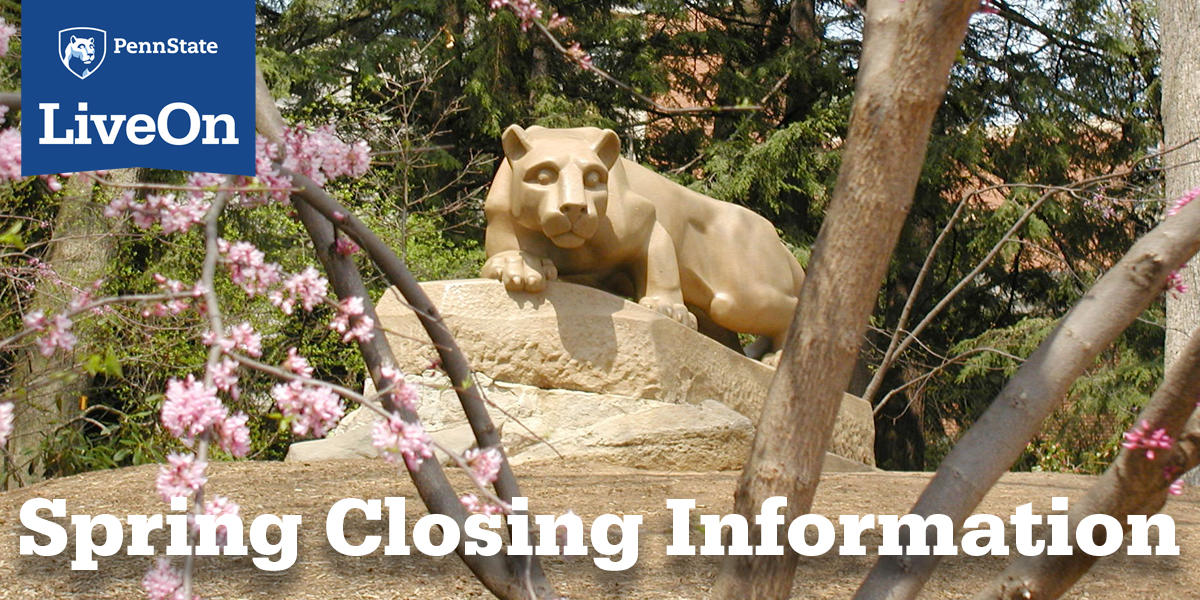 """Nittany Lion Shrine with Live On badge and text """"spring closing information"""""""